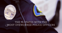 the-10-states-with-the-most-overworked-police-officers